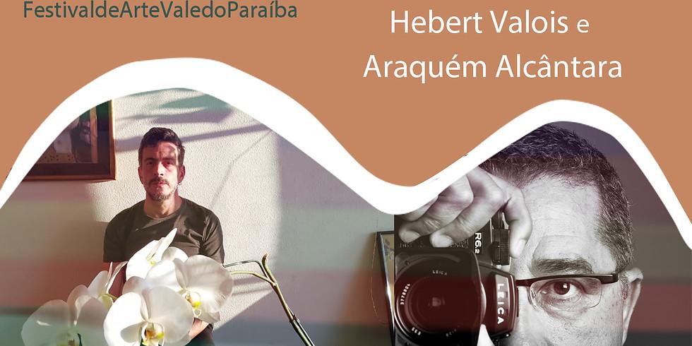 Mostra Virtual com Araquém Alcantara e Hebert Valois
