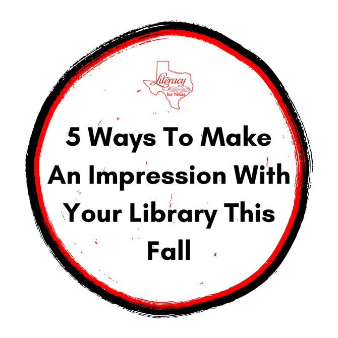 Making An Impression With Your Library This Fall