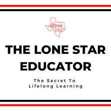The Lone Star Educator: The Secret To Lifelong Learning