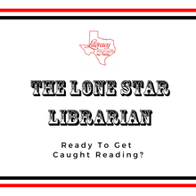 The Lone Star Librarian: Ready To Get Caught Reading?