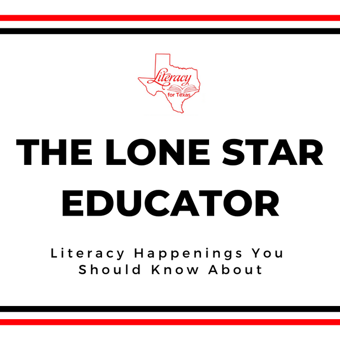 The Lone Star Educator: Literacy Happenings You Should Know About