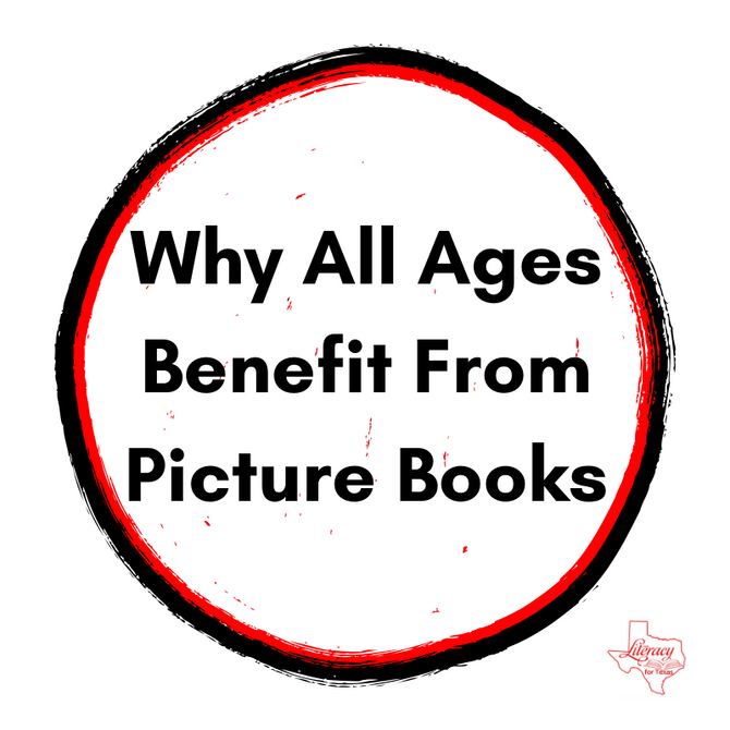 The Lone Star Librarian: Why All Ages Benefit From Picture Books