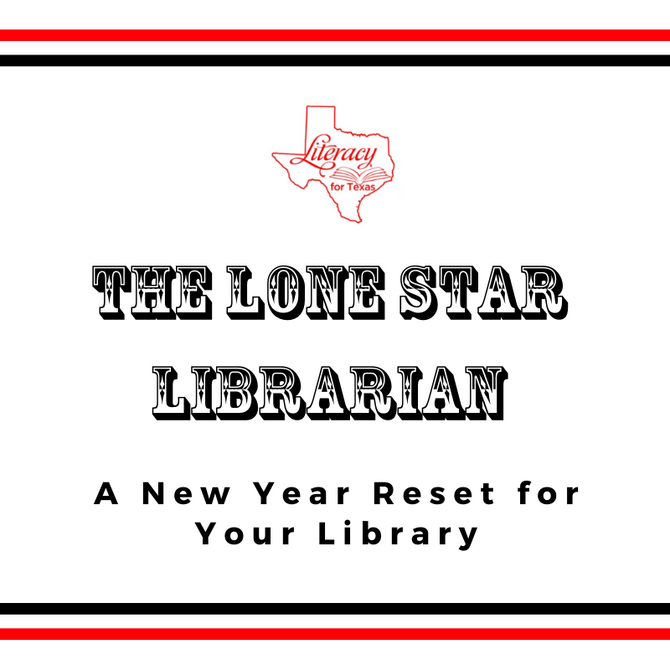 The Lone Star Librarian: A New Year Reset for Your Library