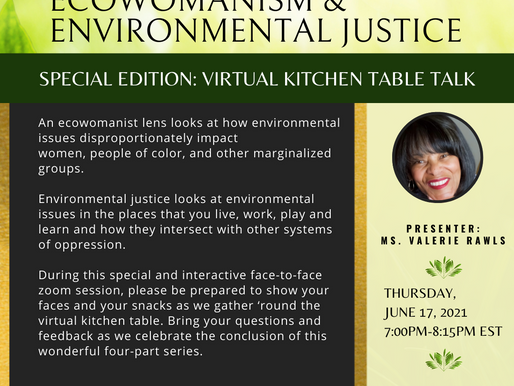 Ecowomanism & Environmental Justice: Special Edition - Virtual Kitchen Table Talk