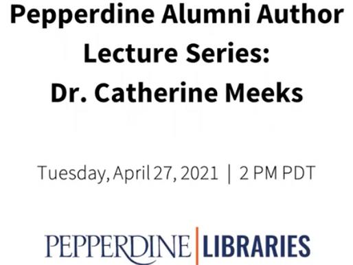 Pepperdine Alumni Author Lecture Series: Dr. Catherine Meeks