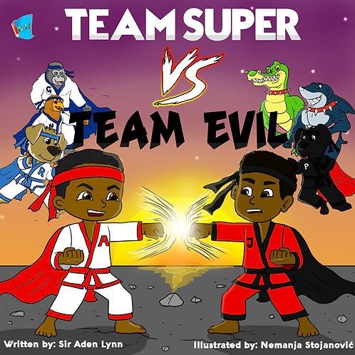 Team Super Vs. Team Evil