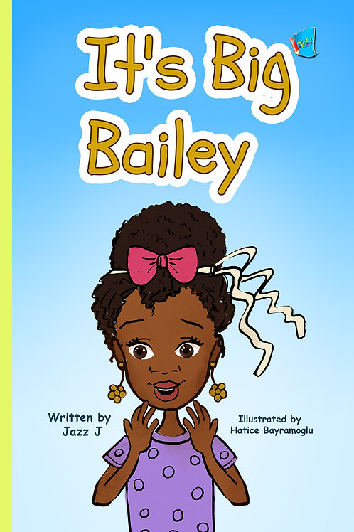 It's Big Bailey (Bailey Series #1)
