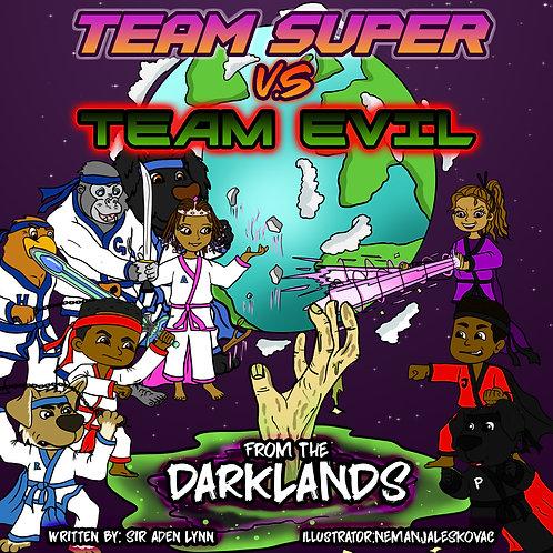 Team Super Vs. Team Evil 2... From the Darklands