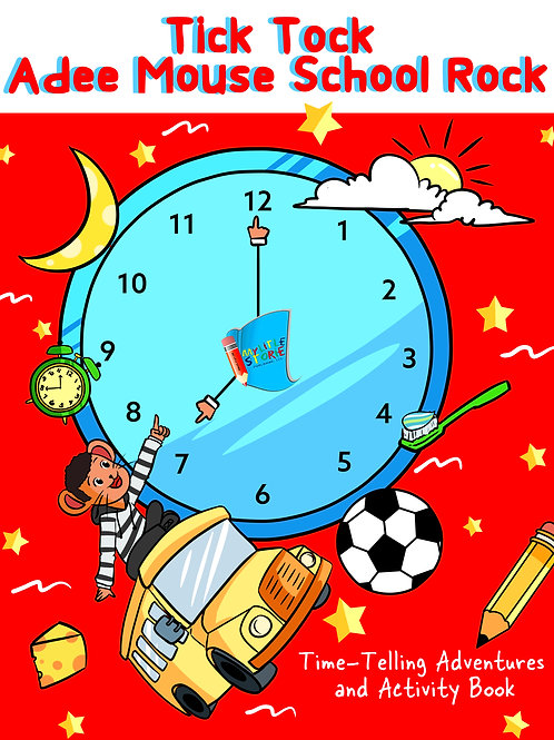 Tick Tock Adee Mouse School Rock Time-Telling Adventures & Activity Book