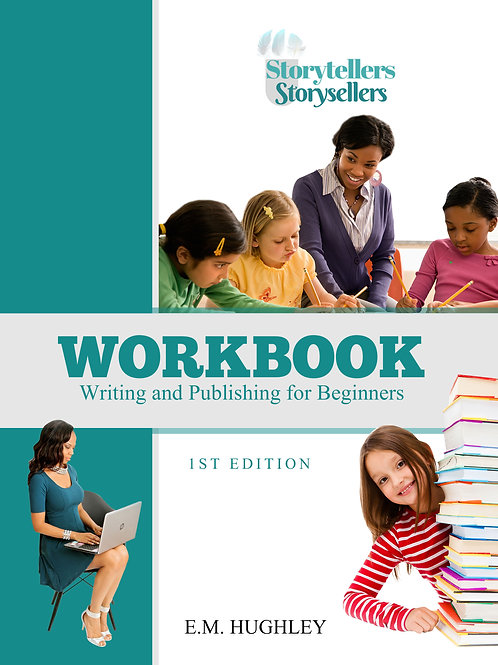 Writing and Publishing for Beginners Workbook (Storytellers Storysellers)