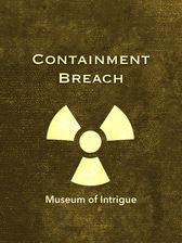 Containment Breach