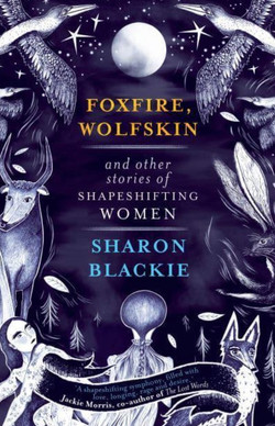 Foxfire, Wolfskin - Sharon Blackie