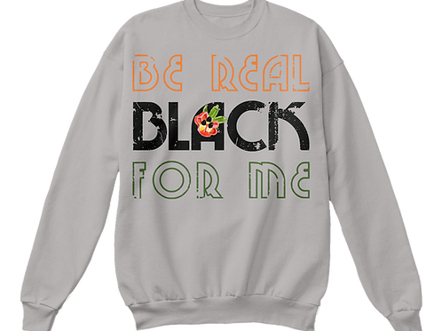 Be Real Black For Me Crewneck