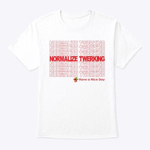 Normalize Twerking Tee