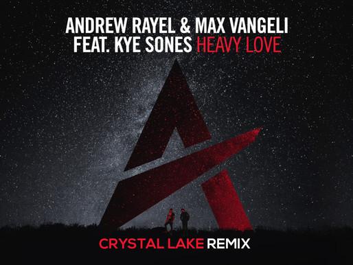 ANDREW RAYEL & MAX VANGELI FEAT. KYE SONE - HEAVY LOVE (CRYSTAL LAKE REMIX)