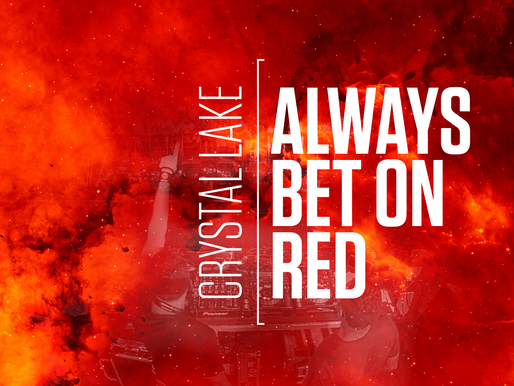 CRYSTAL LAKE - ALWAYS BET ON RED
