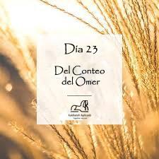 Día 23 del Conteo del Omer