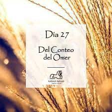 Día 27 del Conteo del Omer