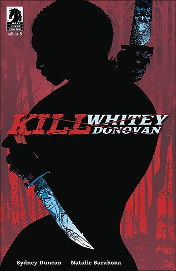 KILL WHITEY DONOVAN #2 (OF 5) CVR A PEARSON (MR)