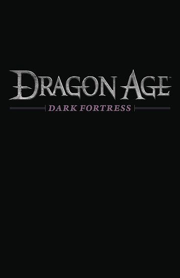 DRAGON AGE DARK FORTRESS #3 (OF 3)