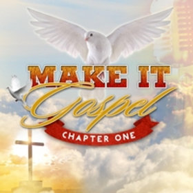 Make It Gospel - Chapter One