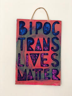 BIPOC Trans Lives Matter Sign