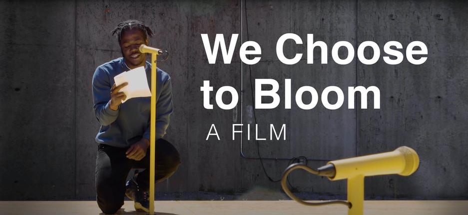 We Choose to Bloom, a Film