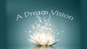 A Dream Vision ~ Connecting The World Through Love & Spiritual Enrichment