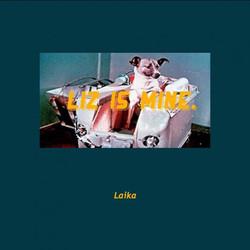 Liz is Mine.  [Laika]