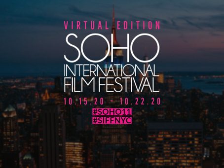 11th Edition of the SOHO International Film Festival goes Virtual October 15-22, 2020