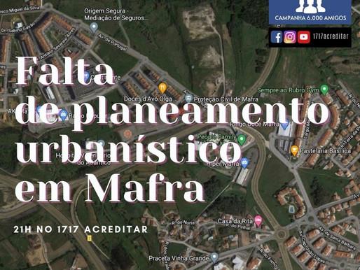 Falta de planeamento urbanístico em Mafra