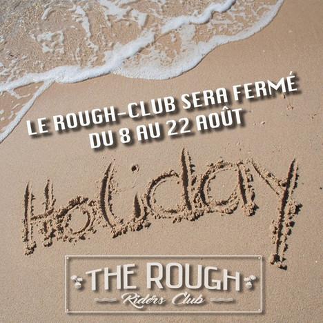 Fermeture du Rough pour petites vacances !!