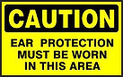Caution Safety Signs - Ear Protection must be worn in this area