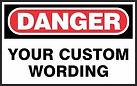 Danger Safety Sign - Custom wording