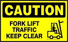 Caution Safety Sign - Fork Lift Traffic keep clear