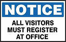 Notice Safety Sign - All Visitors Must register at Office