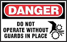 Danger Safety Sign - Without Guards in Place
