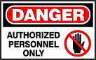 Danger Safety Signs - Authorized Personnel Only