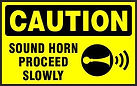 Caution Safety Sign - Sound Horn proceed slowly