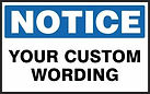 Notice Safety Sign - Custom wording