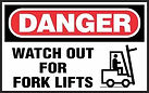 Danger Safety Sign - Watch out for fork lifts