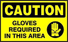 Caution Safety Sign - Gloves Required in this area