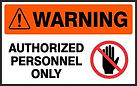 Warning Safety Signs - Authorized Personnel Only