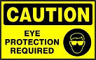 Caution Safety Sign - Eye Protection Required