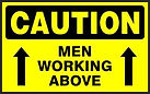 Caution Safety Signs - Men Working Above