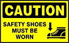 Caution Safety Signs - Safety shoes must be worn