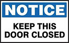 Notice Safety Signs - Keep This Door Closed