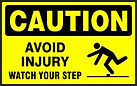 Caution Safety Sign - Avoid Injury watch your step