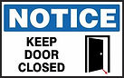 Notice Safety Signs - Keep Door Closed
