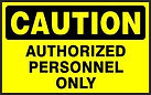 Caution Safety Sign - Authorized Personnel Only